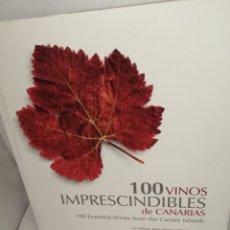 Libros de segunda mano: 100 VINOS IMPRESCINDIBLES DE CANARIAS. Lote 206192937
