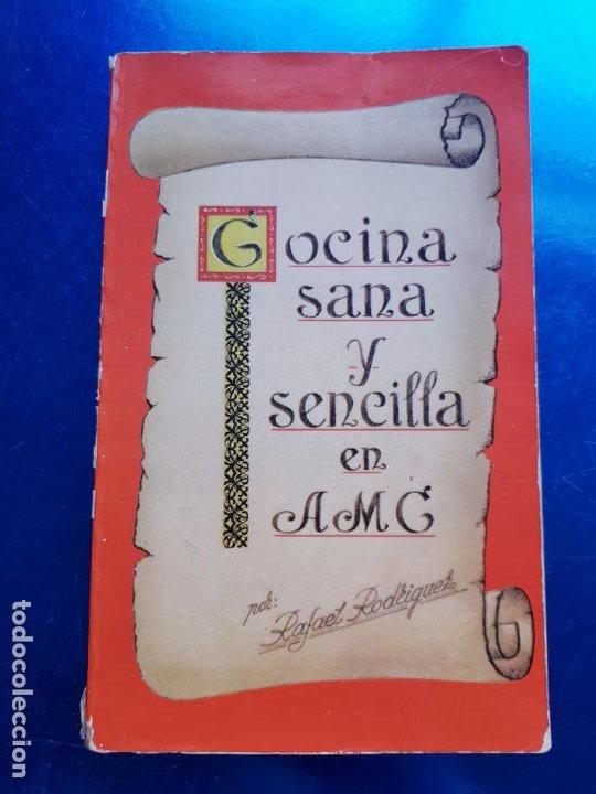 Libros de segunda mano: LIBRO-COCINA SANA Y SENCILLA EN AMC-RAFAEL RODRIGUEZ-ARTES GRÁFICAS-1977 - Foto 2 - 206291591
