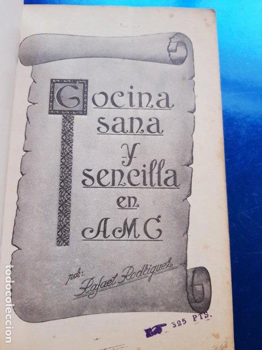Libros de segunda mano: LIBRO-COCINA SANA Y SENCILLA EN AMC-RAFAEL RODRIGUEZ-ARTES GRÁFICAS-1977 - Foto 4 - 206291591