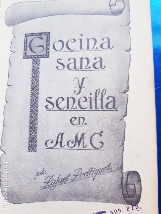 Libros de segunda mano: LIBRO-COCINA SANA Y SENCILLA EN AMC-RAFAEL RODRIGUEZ-ARTES GRÁFICAS-1977 - Foto 7 - 206291591