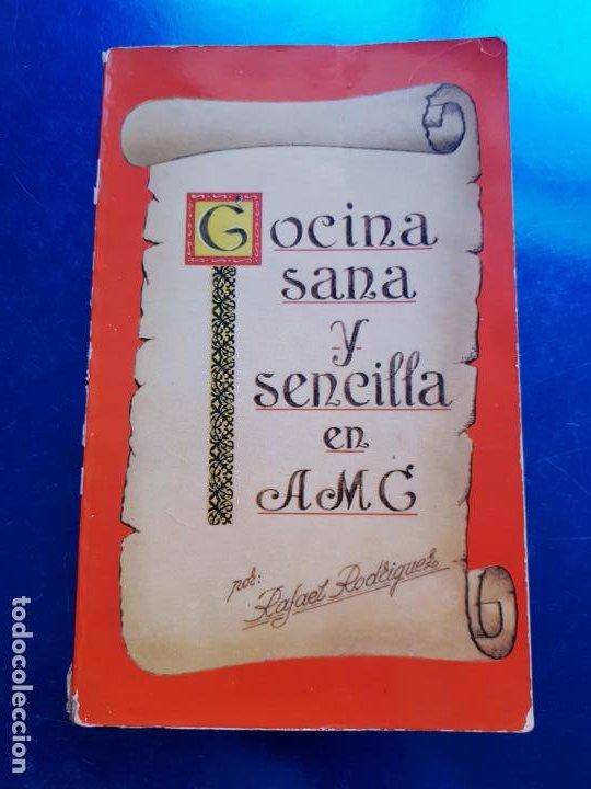 LIBRO-COCINA SANA Y SENCILLA EN AMC-RAFAEL RODRIGUEZ-ARTES GRÁFICAS-1977 (Libros de Segunda Mano - Cocina y Gastronomía)