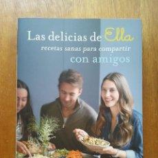 Libros de segunda mano: LAS DELICIAS DE ELLA, RECETAS SANAS PARA COMPARTIR CON AMIGOS, ELLA MILLS, SALAMANDRA, COCINA, 2017. Lote 206330151