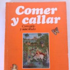 Libros de segunda mano: COMER Y CALLAR MARI PEPA ESTRADA DEDICADA Y FIRMADA POR LA AUTORA. Lote 206380836