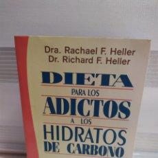 Libros de segunda mano: DIETA PARA LOS ADICTOS A LOS HIDRATOS DE CARBONO - DRA. RACHEL F. HELLER Y DR. RICHARD F. HELLER. Lote 206569227