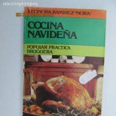Libros de segunda mano: COCINA NAVIDEÑA - LEONORA RAMIREZ, NORA - POPULAR PRÁCTICA BRUGUERA - 1ª ED. 1979.. Lote 206581945
