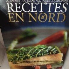 Libros de segunda mano: RECETTES EN NORD : DU BANQUET DU FAISAN AUX TABLES GOURMANDES. Lote 206640605