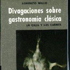 Libros de segunda mano: MILLO,DIVAGACIONES SOBRE GASTRONOMIA CLASICA LA CAZA Y LAS CARNES, PROMETEO NINC. Lote 206899020
