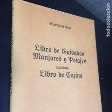 Libros de segunda mano: LIBRO DE GUISADOS MANJARES Y POTAJES. INTITULADO. LIBRO DE COZINA. RUPERTO DE NOLA. FACSIMIL. MIGUEL. Lote 206970652