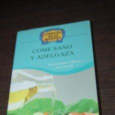 Libros de segunda mano: COME SANO Y ADELGAZA.RECETAS FÁCILES Y SABROSAS PARA CADA DÍA. Lote 207052197