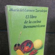 Libros de segunda mano: EL LIBRO DE LA COCINA IBEROAMERICANA. MARIA DEL CARMEN ZARZALEJOS. ALIANZA 1992.. Lote 207065857