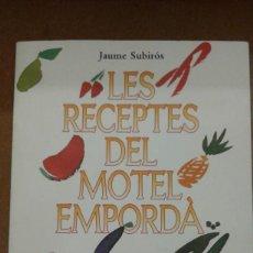 Libros de segunda mano: LES RECEPTES DEL MOTEL EMPORDA PER JAUME SUBIROS NOU I EXAHURIT ANY 1992. Lote 207069260