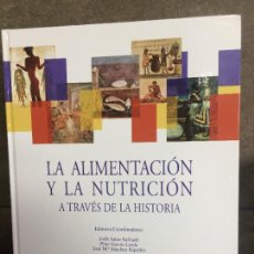 Libros de segunda mano: LA ALIMENTACIÓN Y LA NUTRICIÓN A TRAVÉS DE LA HISTORIA. JORDI SALAS-SALVADO.. Lote 207071608