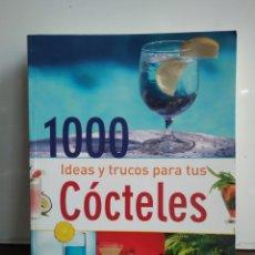 Libros de segunda mano: LIBRO MIL IDEAS Y TRUCOS PARA TUS CÓCTELES. Lote 207238598
