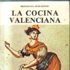 Libros de segunda mano: LA COCINA VALENCIANA. SEIGO ALONSO, FRANCISCO G. A-COCINA-957. Lote 207271146