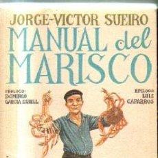 Libros de segunda mano: MANUAL DEL MARISCO. SUEIRO, JORGE-VICTOR. A-COCINA-961. Lote 207277583