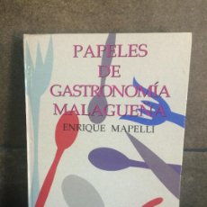 Libros de segunda mano: PAPELES DE GASTRONOMIA MALAGUEÑA. ENRIQUE MAPELLI. ARGUVAL 1992.. Lote 207620297