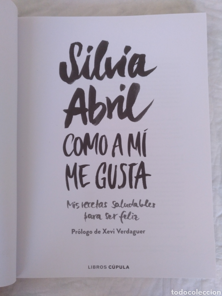 Libros de segunda mano: Como a mí me gusta. Mis recetas saludables para ser feliz. Silvia Abril. Xevi Verdaguer. Libro - Foto 2 - 207683568