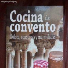 Libros de segunda mano: COCINA DE CONVENTO.DULCES, CONSERVAS Y MERMELADAS.. Lote 226491625