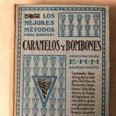 Libros de segunda mano: LOS MEJORES MÉTODOS PARA FABRICAR CARAMELOS Y BOMBONES POR E. H. H. EDITORIAL OSSÓ (1946).. Lote 208163386