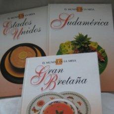 Libros de segunda mano: EL MUNDO EN LA MESA. 3 TOMOS: ESTADOS UNIDOS, GRAN BRETAÑA, SUDAMÉRICA. EDITORIAL PLANETA.. Lote 208191018