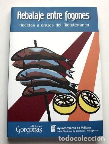 REBALAJE ENTRE FOGONES. RECETAS A ORILLAS DEL MEDITERRÁNEO. AYUNTAMIENTO DE MÁLAGA (Libros de Segunda Mano - Cocina y Gastronomía)