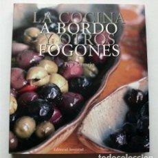 Libros de segunda mano: LA COCINA A BORDO Y OTROS FOGONES. PEP BERMEJO. EDITORIAL JUVENTUD. Lote 208579947