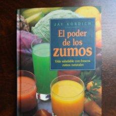 Libros de segunda mano: EL PODER DE LOS ZUMOS. JAY KORDICH. CIRCULO LECTORES. 1993.. Lote 208945633