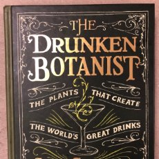 Libros de segunda mano: THE DRUNKEN BOTANIST (THE PLANTS THAT CREATE THE WORLDS GREAT DRINKS). AMY STEWART. COCTELERÍA. Lote 209070530
