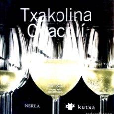 Libros de segunda mano: TXAKOLINA. CHACOLÍ. MIKEL CORCUERA. / MANOLO GONZÁLEZ.. Lote 262144655