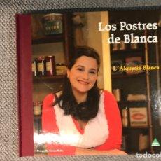 Libros de segunda mano: LOS POSTRES DE BLANCA. L'ALQUERIA BLANCA. CARENA EDITORS (A.2009). Lote 210120772