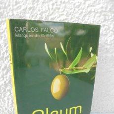 Libros de segunda mano: OLEUM. LA CULTURA DEL ACEITE DE OLIVA. CARLOS FALCO. MARQUES DE GRIÑON. GRIJALBO 2013. Lote 210127981