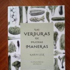Libros de segunda mano: LAS VERDURAS DE MUCHAS MANERAS, KARIN LEIZ. Lote 210326352