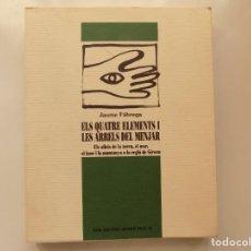 Libros de segunda mano: LIBRERIA GHOTICA. JAUME FABREGA. ELS QUATRE ELEMENTS I LES ARRELS DEL MENJAR. 1999.. Lote 210349288
