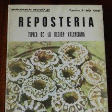 Libros de segunda mano: SEIJO ALONSO,F., REPOSTERIA TIPICA DE LA REGION VALENCIANA, ED VILLA,1976, ALICANTE, TIENE 88 PAGS.. Lote 210434441