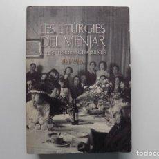 Libros de segunda mano: LIBRERIA GHOTICA. PEP VILA. LES LITURGIES DEL MENJAR A LES TERRES GIRONINES. 2000. FOLIO. ILUSTRADO.. Lote 229845270