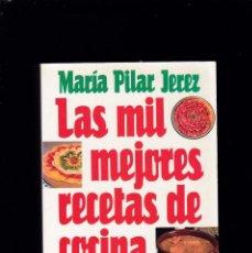 Libros de segunda mano: LAS MIL MEJORES RECETAS DE COCINA - MARIA PILAR JEREZ - EDICIONES 29 / 1995. Lote 210572065