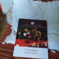 Libros de segunda mano: EL ARTE DE SERVIR LA MESA. LA TRADICIÓN EN LA MESA. Lote 210573001