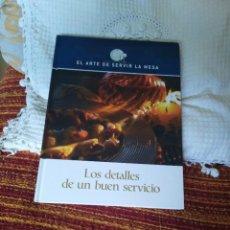 Libros de segunda mano: EL ARTE DE SERVIR LA MESA. LOS DETALLES DE UN BUEN SERVICIO. Lote 210573611