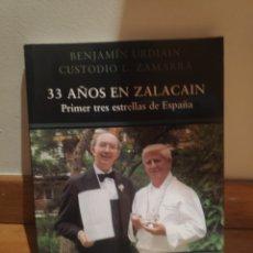 Libros de segunda mano: 33 AÑOS EN ZALACAIN BENJAMIN URDIÁIN. Lote 210576985