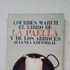 Libros de segunda mano: EL LIBRO DE LA PAELLA Y DE LOS ARROCES. - LOURDES MARCH. ALIANZA EDITORIAL. TDK449. Lote 211267695