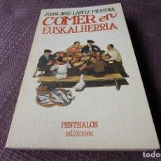 Libros de segunda mano: COMER EN EUSKALHERRIA - JUAN JOSÉ LAPITZ MENDÍA. Lote 211267790