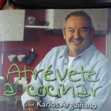 Libros de segunda mano: ATRÉVETE Y COCINA CON KARLOS ARGUIÑANO. LA FORMA MÁS FÁCIL DE APRENDER (BILBAO, 2007). Lote 211269907