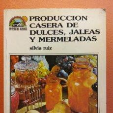 Libros de segunda mano: PRODUCCIÓN CASERA DE DULCES, JALEAS Y MERMELADAS. SILVIA RUIZ. EDICIONES AURA. Lote 211389790
