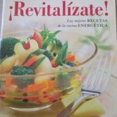 Libros de segunda mano: ¡REVITALIZATE! LAS MEJORES RECETAS DE LA COCINA ENERGETICA. - PEREZ-CALVO, JORGE.. Lote 211394136