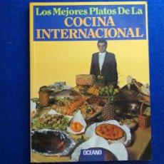 Libros de segunda mano: TITULO: LOS MEJORES PLATOS DE LA COCINA INTERNACIONAL. ED. OCÉANO. 1991.. Lote 211427010