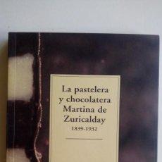 """Libros de segunda mano: """"PASTELERA Y CHOCOLATERA MARTINA DE ZURICALDAY (1839-1932)"""", B. CELAYA BARTUREN. EDIT.: BIZKAIKO GAI. Lote 211676366"""