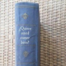 Libros de segunda mano: OPORTUNIDAD !!!!LIBRO DE RECETAS, QUIERE USTED COMER BIEN? POR A.BERNARD GILBERT. 1959. Lote 211688805