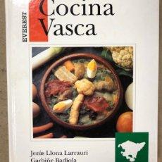 Libros de segunda mano: COCINA VASCA. JESÚS LLONA LARRAURI Y GARBIÑE BADIOLA. EDITORIAL EVEREST 2000.. Lote 168816652