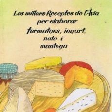 Libros de segunda mano: LES MILLORS RECEPTES DE LÀVIA PER ELABORAR FORMATGES, IOGURT, NATA I MANTEGA. TEXT BEATRIU KRAYENBUL. Lote 211970252