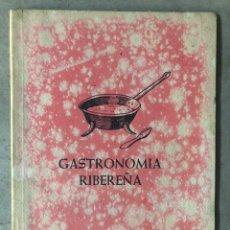 Libros de segunda mano: GASTRONOMÍA RIBEREÑA. LUIS GIL GÓMEZ. PAMPLONA, 1972.. Lote 212213878